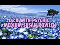 Psychic Medium Susan Rowlen Does A Q&A With Fan Questions