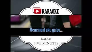 Download lagu Lagu Karaoke FIVE MINUTES - GALAU (POP INDONESIA) | Official Karaoke Musik Video