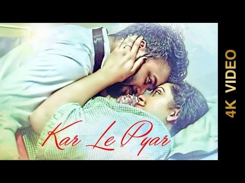 KAR LE PYAR (Full 4K Video) || RAZZ DEEP & JAZZ PREET || New Punjabi Songs 2016 || AMAR AUDIO