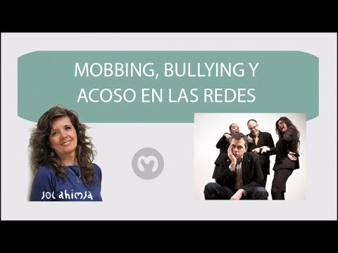 MOBBING, BULLYING Y ACOSO EN LAS REDES