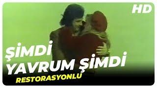 Şimdi Yavrum Şimdi - Türk Filmi