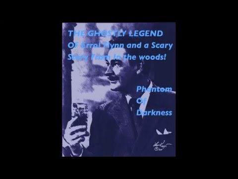 The Ghostly Legend Of Errol Flynn and A SCARY STORY IN THE WOODS