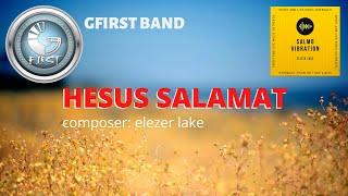 HESUS SALAMAT (THANK YOU JESUS)  by Gfirst Band (Elezer Lake Originals)   SALMO VIBE