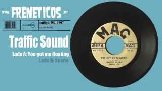 Traffic Sound - you got me floating