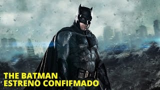 The batman 2018: warner y dc comics confirman el estreno