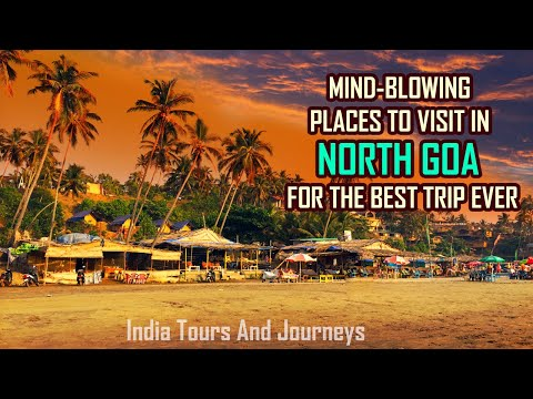 Best Places to Visit North GOA 2020 | ★★MIND-BLOWING PLACES TO VISIT IN NORTH GOA★★