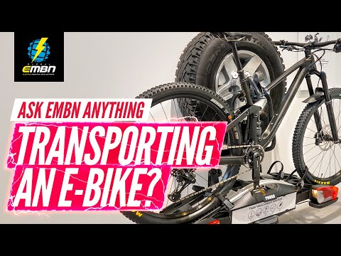 How To Transport An E-Bike? | Ask EMBN Anything About EMTB