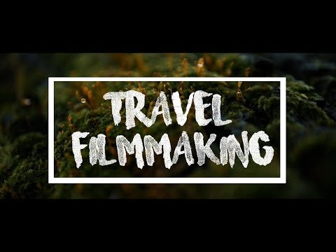 How To Make A Travel Film – A Complete Guide, From Shooting To Editing For Travel Films!