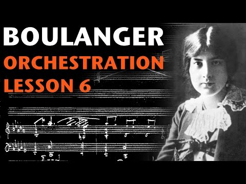 Orchestration Lesson: Lili Boulanger, Part 6