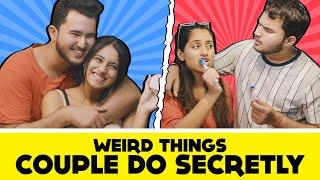 7 Weird Things Couples Do Secretly Ft. Twarita & Rishabh Puri | Pataakha