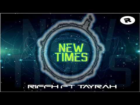 Riffh & Tayrah - New Times