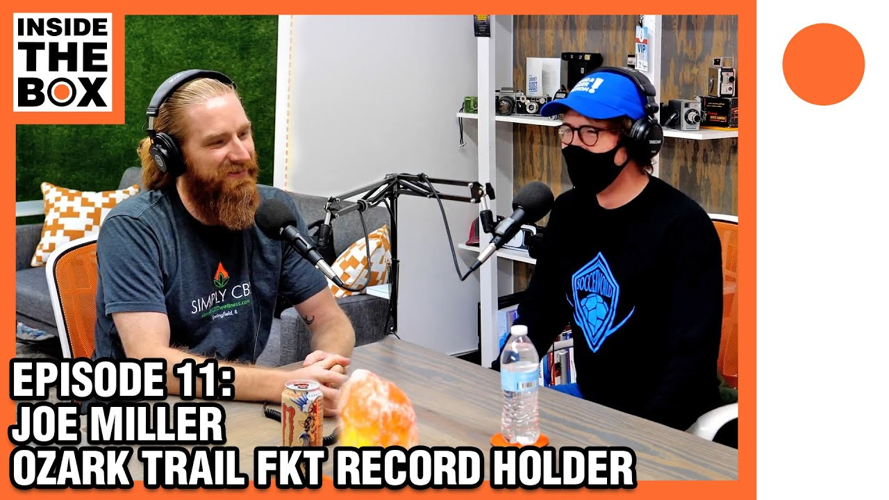 Ep11 - Inside The Box w/ Joe Miller (Ozark Trail FKT Record Holder)