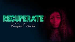 Kayla Nicole - Recuperate