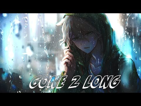 Nightcore - Gone 2 Long (PRETTYMUCH)