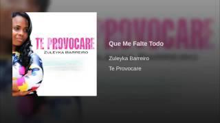 Que Me Falte Todo menos tu presencia Zuleyka Barreiro thumbnail