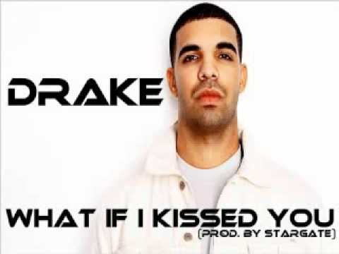 Download Drake - What If I Kissed You