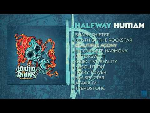 Within The Ruins - 'Halfway Human' (Album Stream)