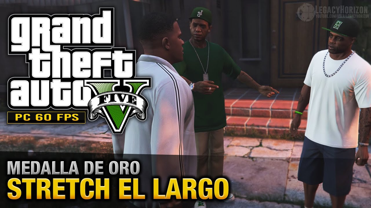 GTA 5 PC - Misión #9 - Stretch el largo (Oro/100% - 1080p 60fps)