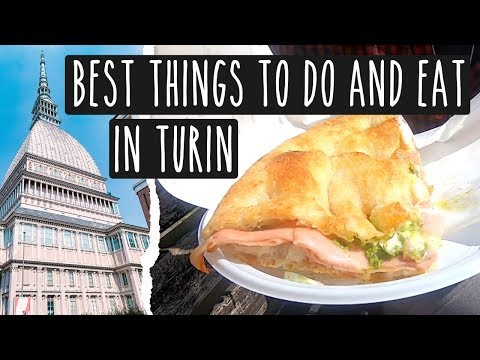 WHAT TO DO AND WHERE TO EAT IN TURIN