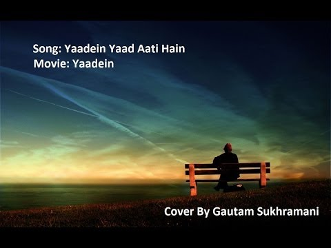 Yaadein Yaad Aati Hain Cover By Gautam Sukhramani