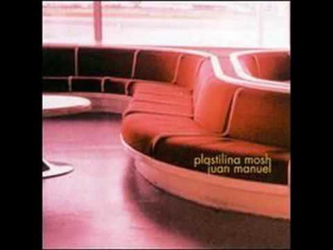 Plastilina Mosh-Juan Manuel