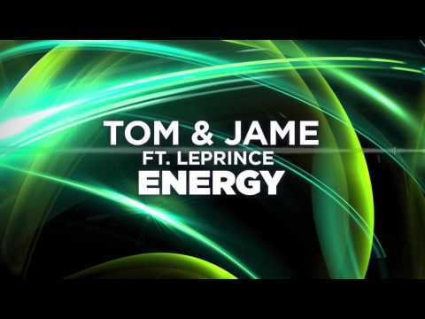 Tom & Jame ft. LePrince - Energy