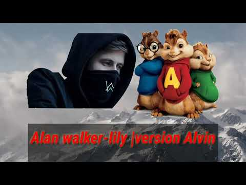 Alan Walker-lily |version Alvin