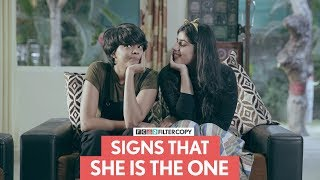 FilterCopy | Signs That She Is The One | Ft. Alisha Chopra and Lauren Robinson