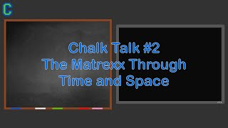 Chalk Talk #2: The Matrexx Through Time and Space: Observing the Female Power Structure