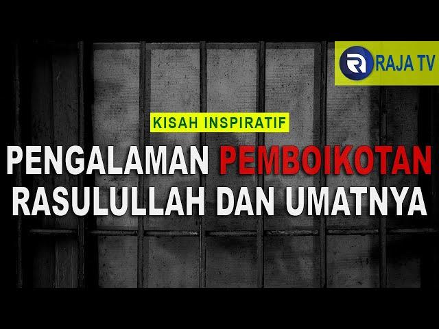Kisah Inspiratif Islami - Pemboikotan Kepada Rasulullah