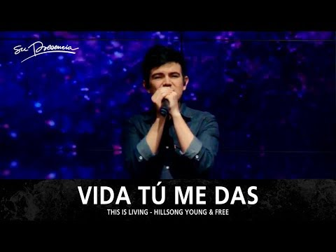Vida Tú Me Das - Su Presencia (This Is Living - Hillsong Young & Free) - Español