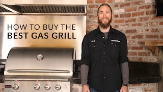 How to Choose The Best Gas Grill | BBQGuys.com Grill Buying Guide
