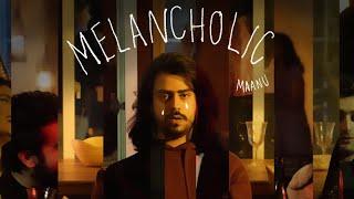 Maanu - Melancholic (Official Music Video)
