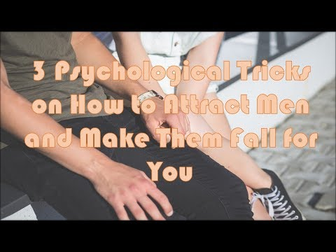 3 Psychological Tricks on How to Attract Men and Make Them Fall for You