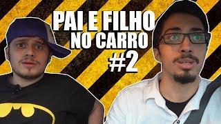 PAI E FILHO NO CARRO #2