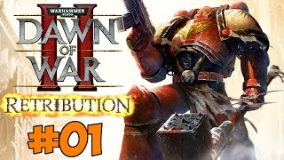 Dawn of War 2: Retribution прохождение и обзор часть 1 - Обучение и пролог
