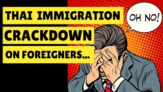 Thai Immigration Crackdown on Foreigners