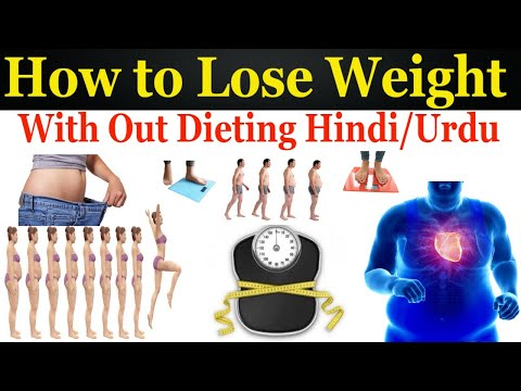 How To Lose Weight With Out Dieting Hindi / Urdu