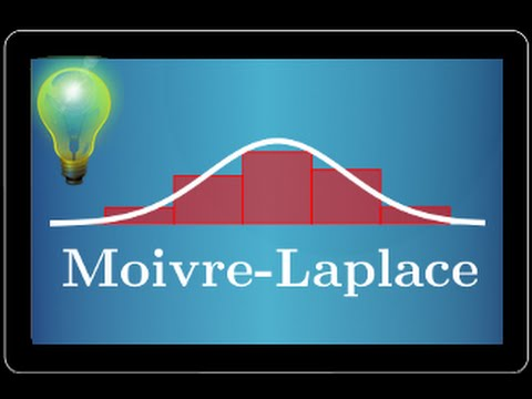 Moivre-Laplace :  comprendre le théorème et savoir l'appliquer dans les exercices - IMPORTANT