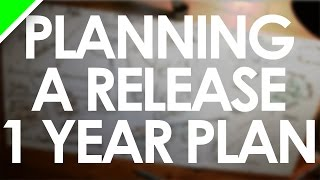 Planning An EP Release | 1 Year Plan