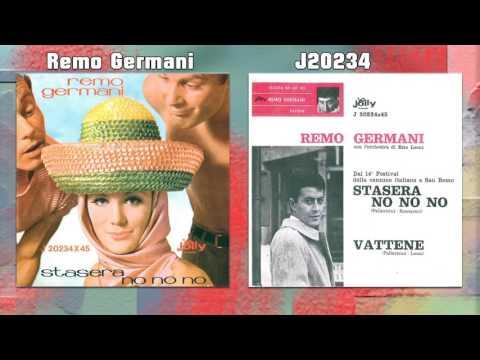 Remo Germani - Stasera no no no - Vattene