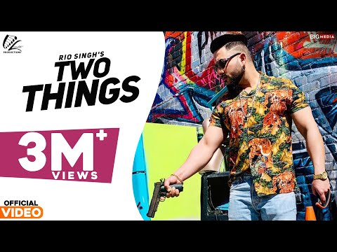 Two Things - Rio   New Punjabi Song 2018   Leinster Productions
