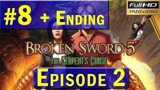 Broken Sword 5 (EPISODE 2) Walkthrough - Part 8 + ENDING Gameplay 1080p