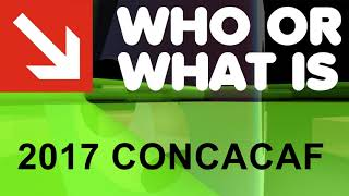 Who or What is 2017 CONCACAF Awards?