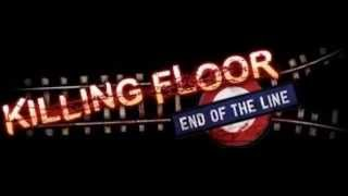 Killing Floor End of the Line Update OST - Patriarch!