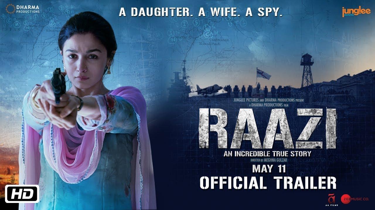 Raazi Official Trailer Alia Bhatt Vicky Kaushal Directed By Meghna Gulzar Th May