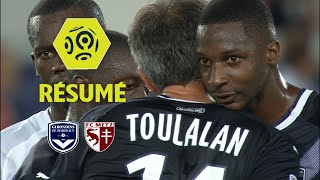 Girondins de Bordeaux - FC Metz (2-0)  - Résumé - (GdB - FCM) / 2017-18