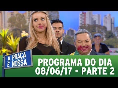 A Praça É Nossa (09/06/17) | Parte 2