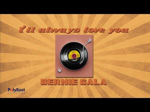 Bernie Gala - I'll Always Love You - (Lyric Video) - 동영상