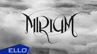 MIRIUM - Русалка / ELLO UP^ /